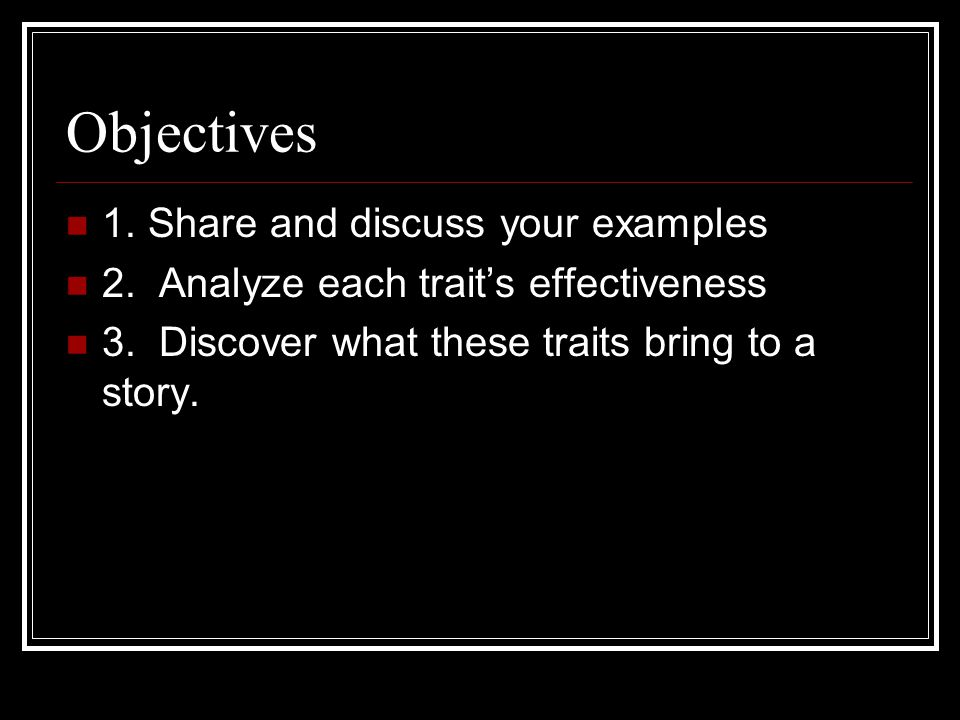 Objectives 1. Share and discuss your examples