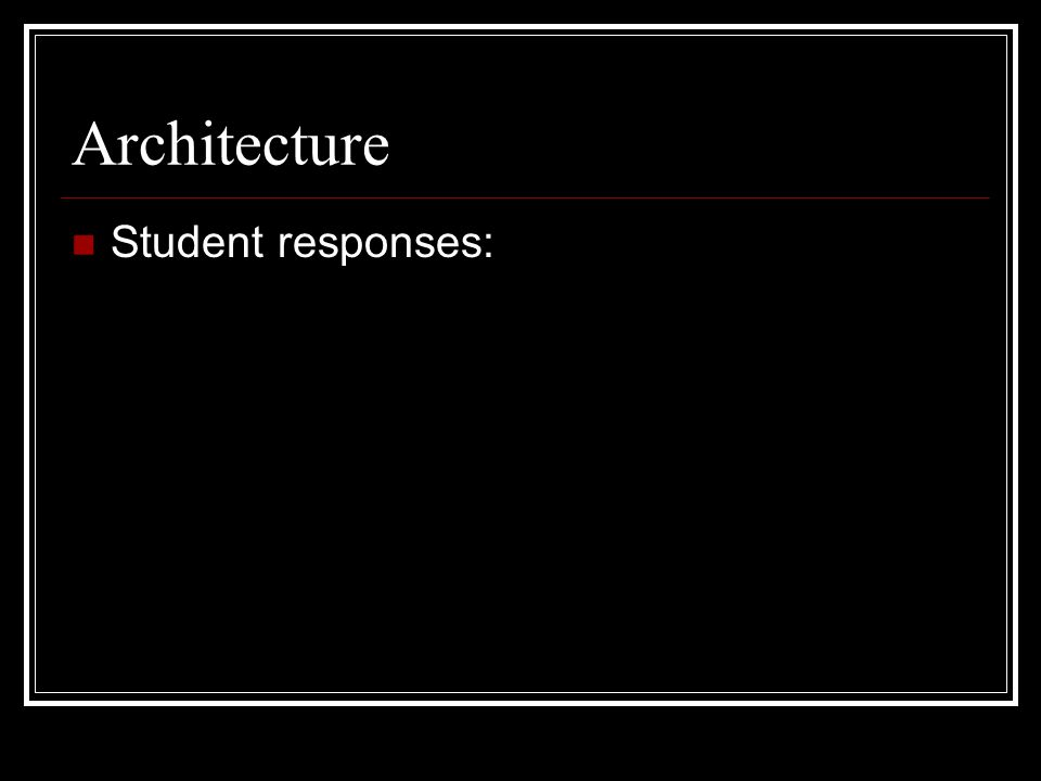 Architecture Student responses:
