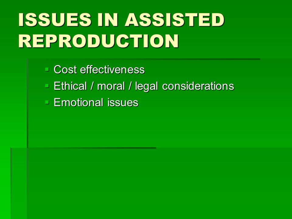 ISSUES IN ASSISTED REPRODUCTION
