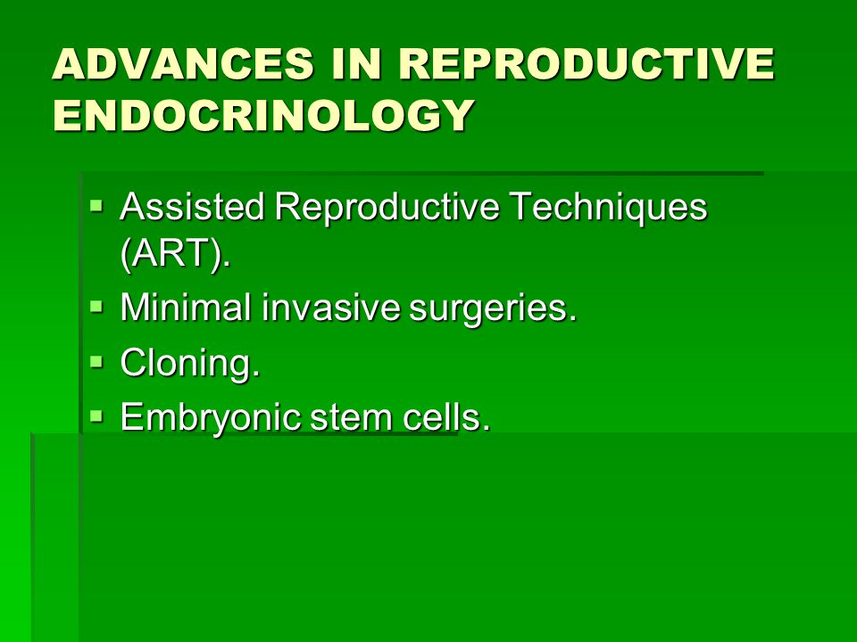 ADVANCES IN REPRODUCTIVE ENDOCRINOLOGY