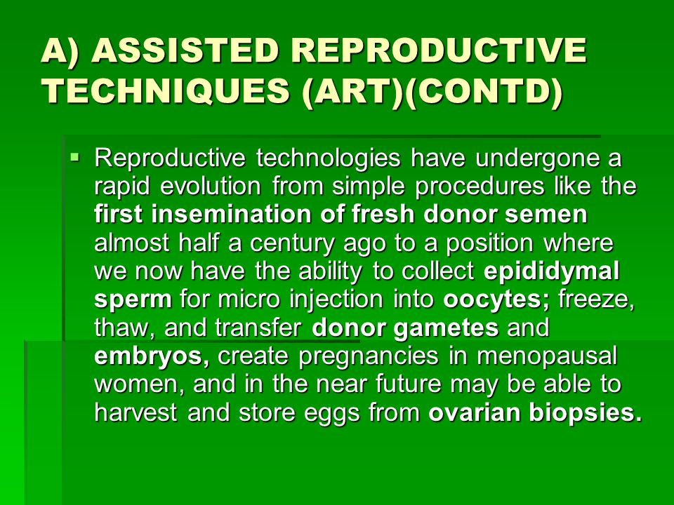 A) ASSISTED REPRODUCTIVE TECHNIQUES (ART)(CONTD)