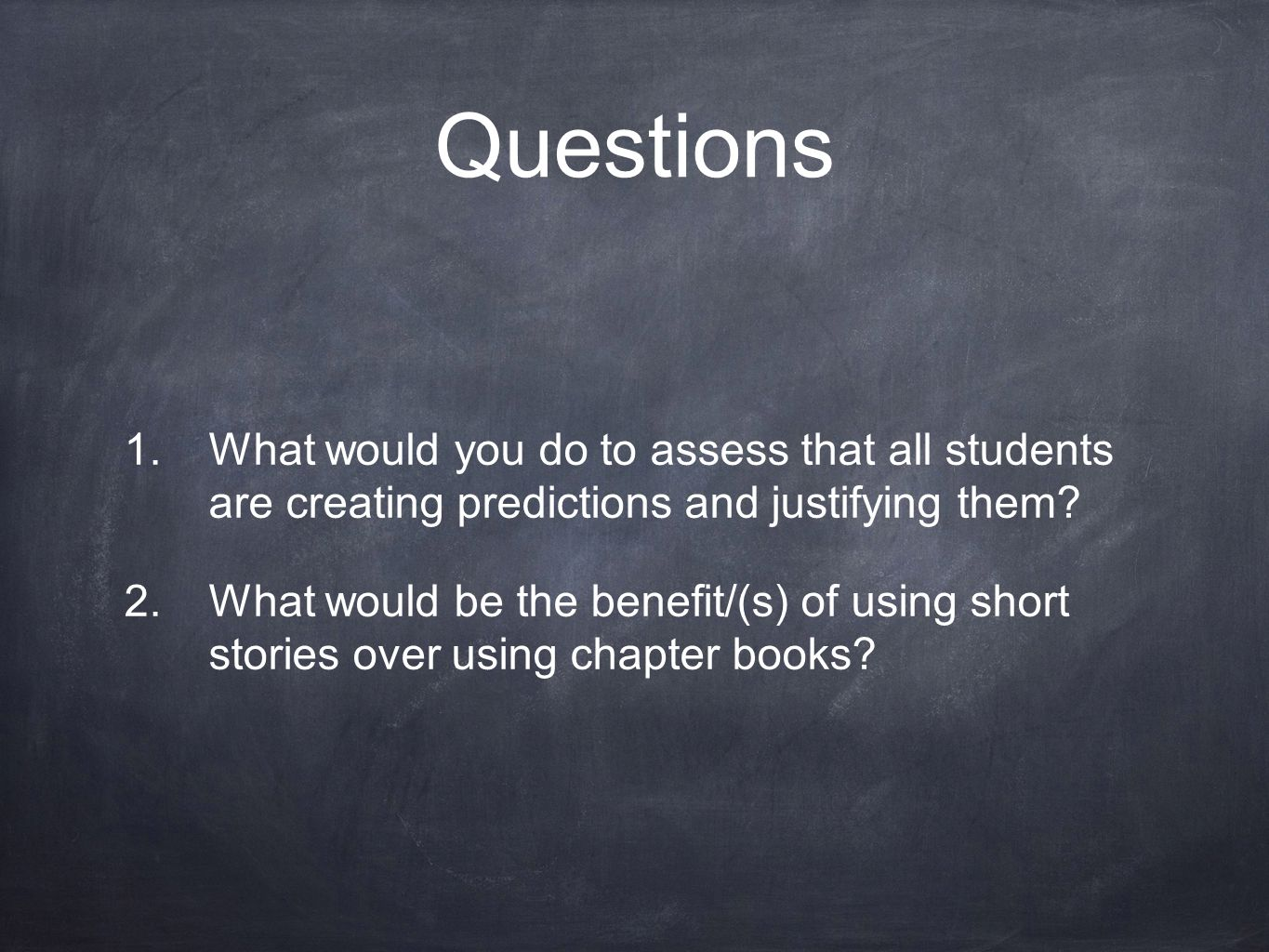 Questions What would you do to assess that all students are creating predictions and justifying them