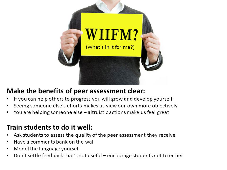 Make the benefits of peer assessment clear: