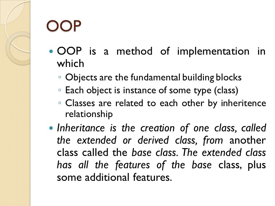 OOP OOP is a method of implementation in which
