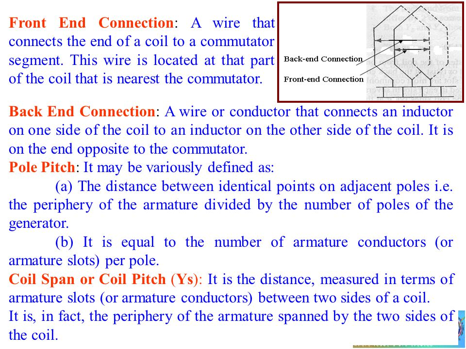 Front End Connection: A wire that connects the end of a coil to a commutator segment. This wire is located at that part of the coil that is nearest the commutator.