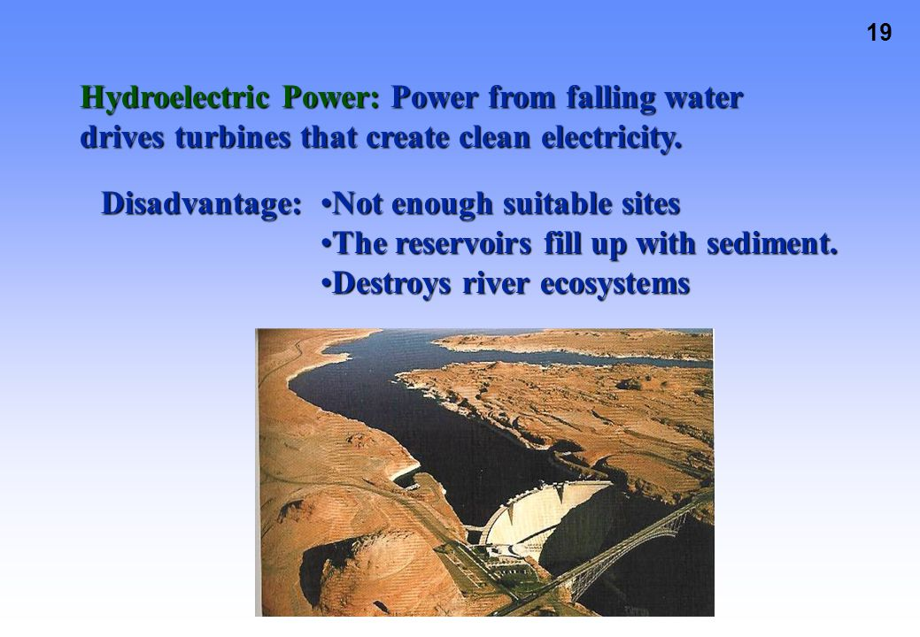 Hydroelectric Power: Power from falling water drives turbines that create clean electricity.