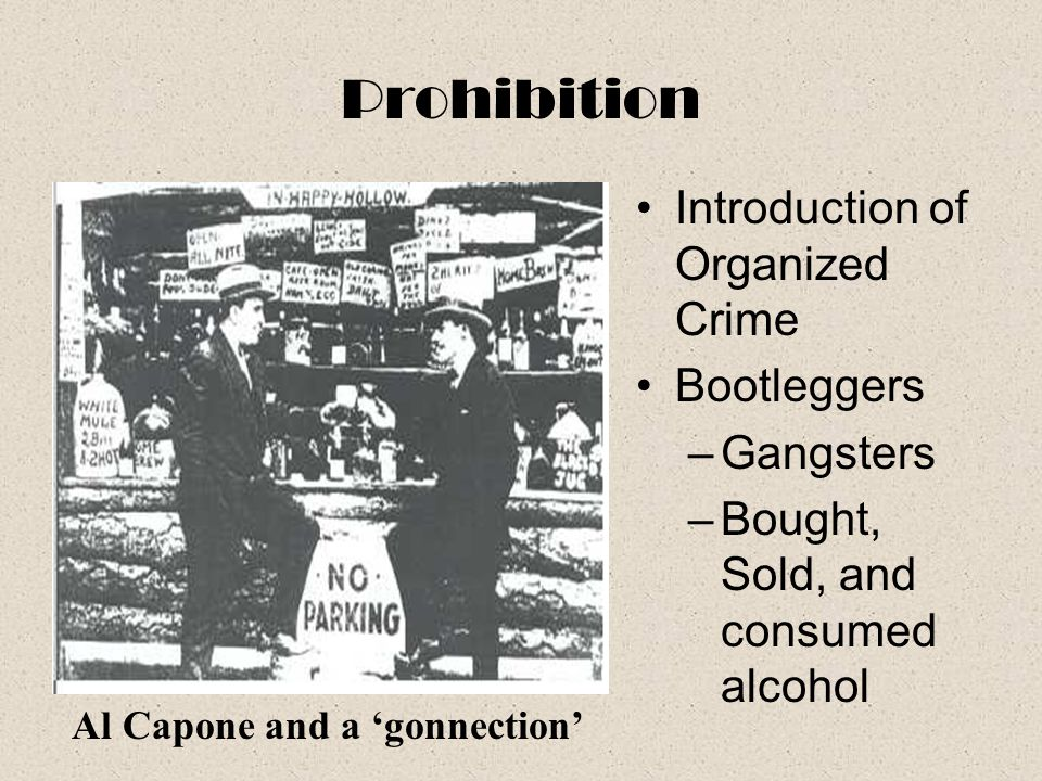 Prohibition Introduction of Organized Crime Bootleggers Gangsters