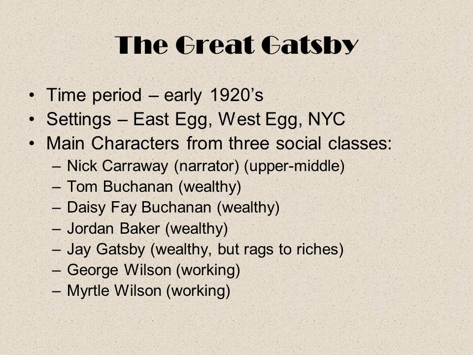 The Great Gatsby Time period – early 1920's
