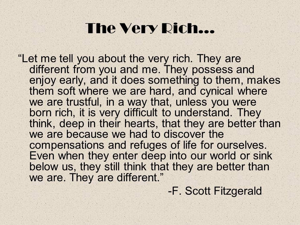 The Very Rich…