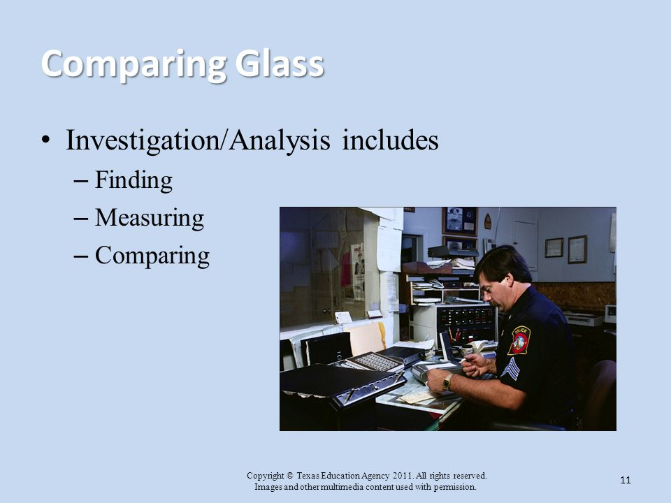 Comparing Glass Investigation/Analysis includes Finding Measuring