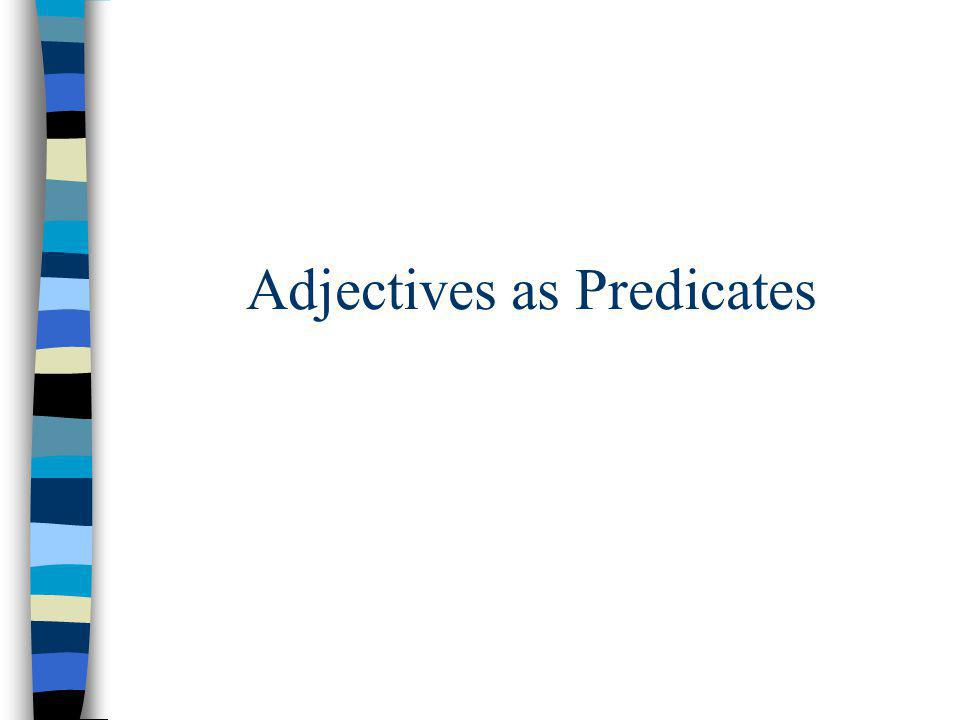 Adjectives as Predicates