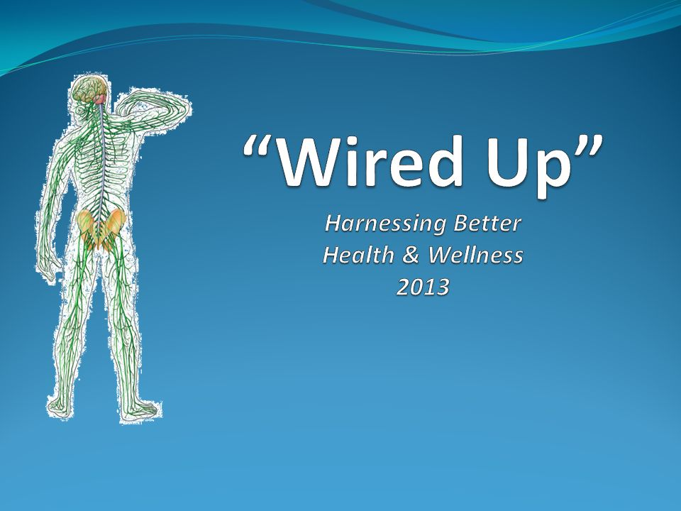 Wired Up Harnessing Better Health & Wellness 2013