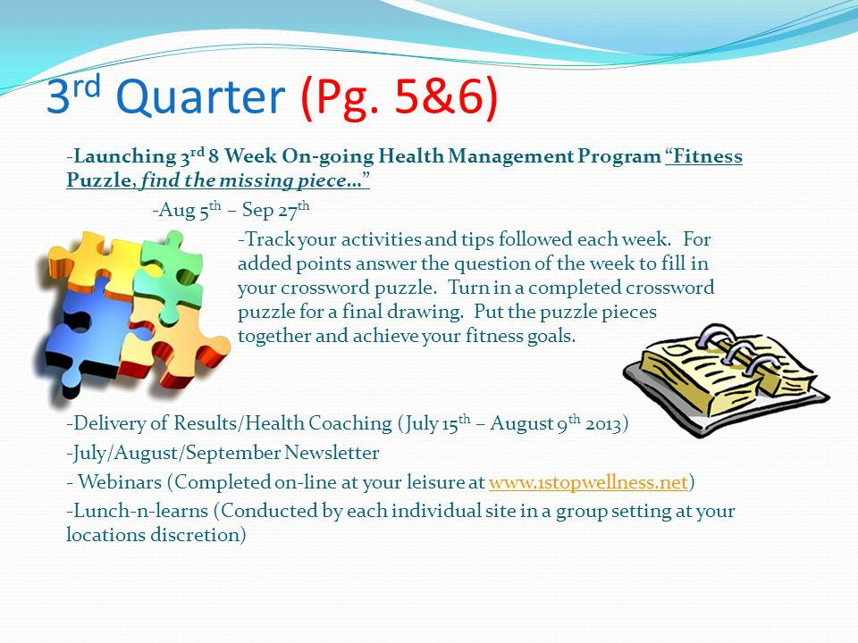 3rd Quarter (Pg. 5&6) -Launching 3rd 8 Week On-going Health Management Program Fitness Puzzle, find the missing piece…