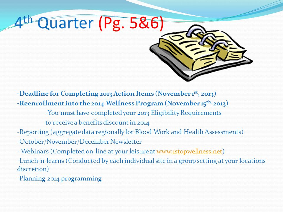 4th Quarter (Pg. 5&6) -Deadline for Completing 2013 Action Items (November 1st, 2013)