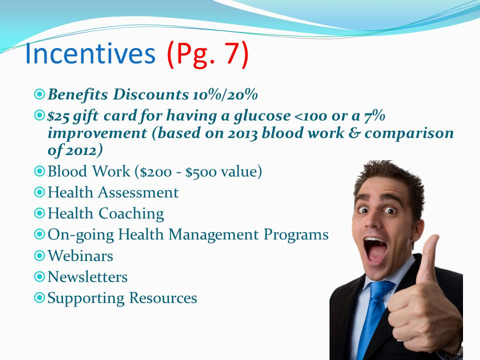 Incentives (Pg. 7) Benefits Discounts 10%/20%