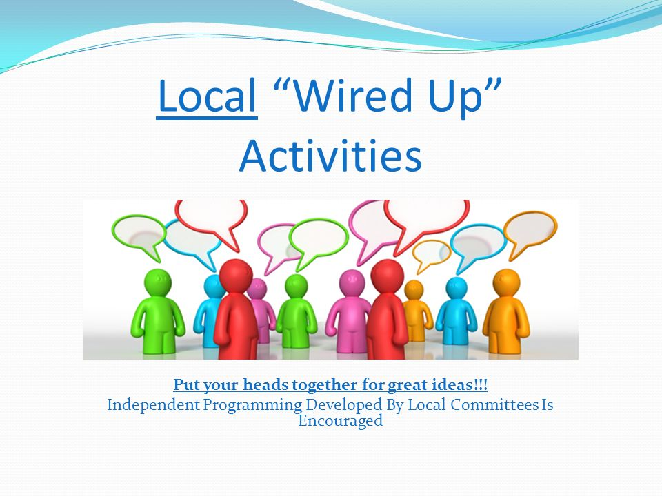 Local Wired Up Activities