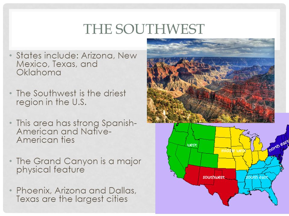 The Southwest States include: Arizona, New Mexico, Texas, and Oklahoma