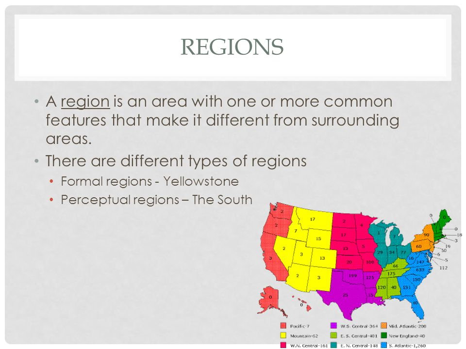 Regions A region is an area with one or more common features that make it different from surrounding areas.
