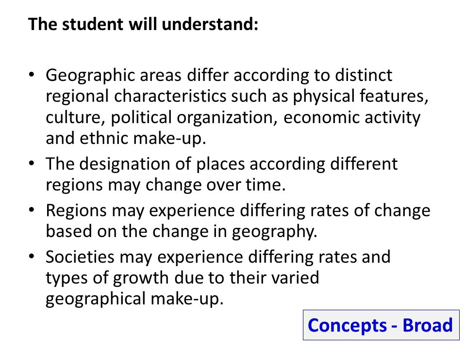 Concepts - Broad The student will understand:
