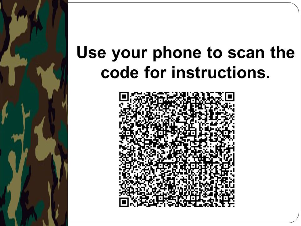Use your phone to scan the code for instructions.