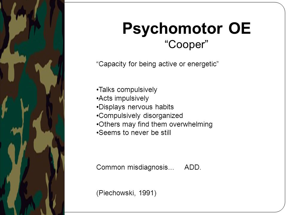 Psychomotor OE Cooper Capacity for being active or energetic