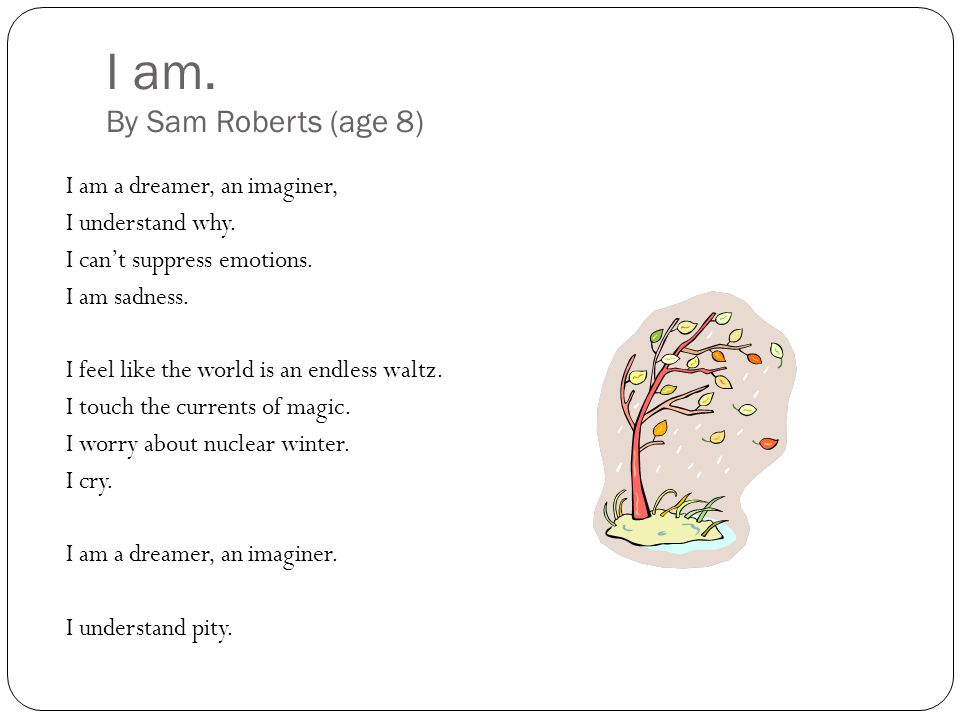I am. By Sam Roberts (age 8)