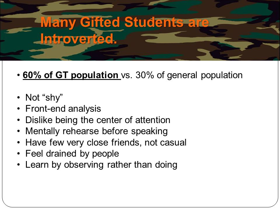Many Gifted Students are Introverted.