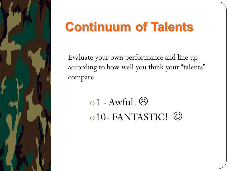 Continuum of Talents 1 - Awful.  10- FANTASTIC! 
