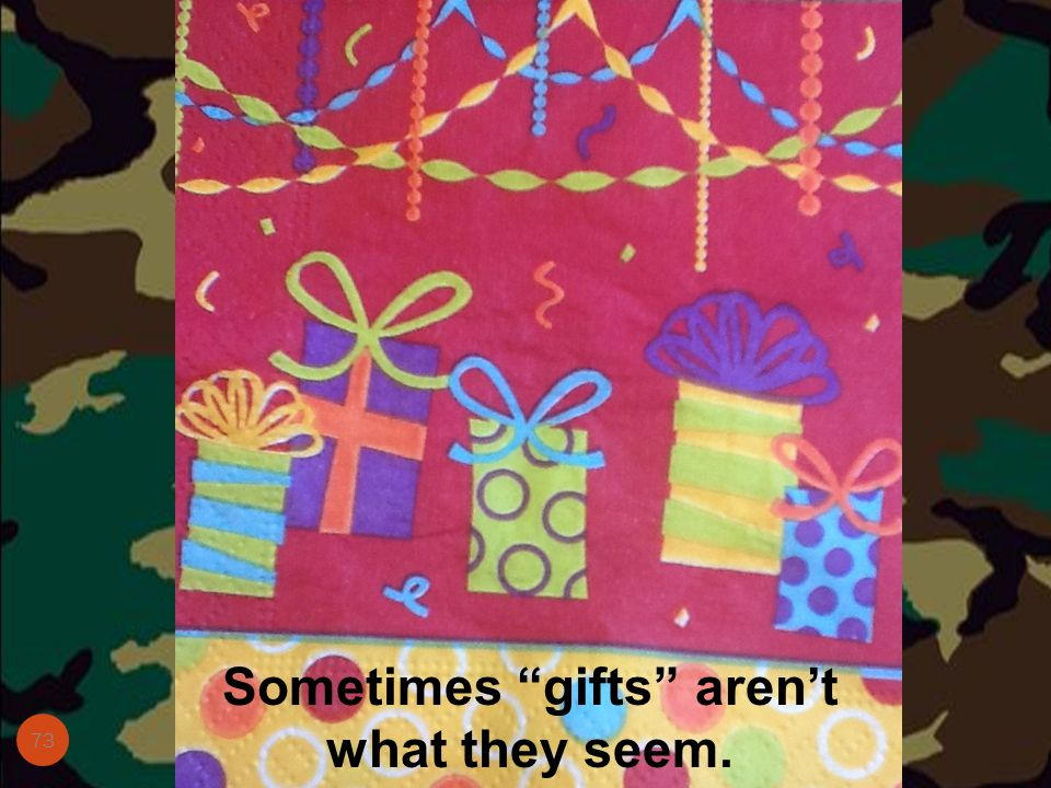 Sometimes gifts aren't what they seem.