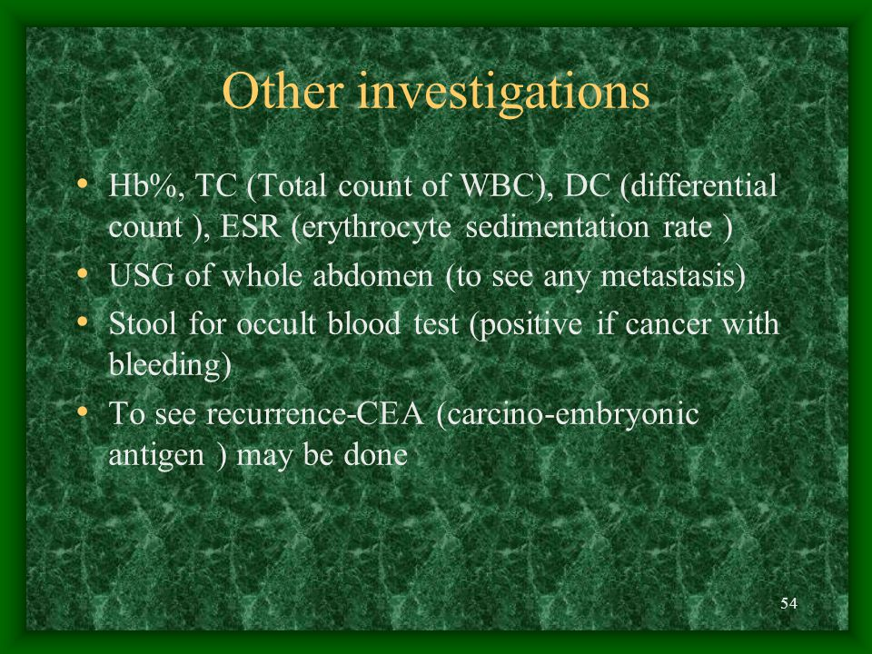 Other investigations Hb%, TC (Total count of WBC), DC (differential count ), ESR (erythrocyte sedimentation rate )
