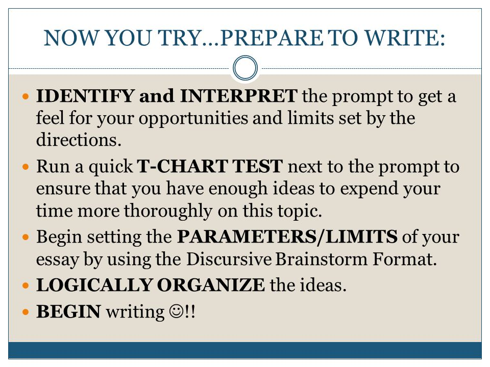NOW YOU TRY…PREPARE TO WRITE: