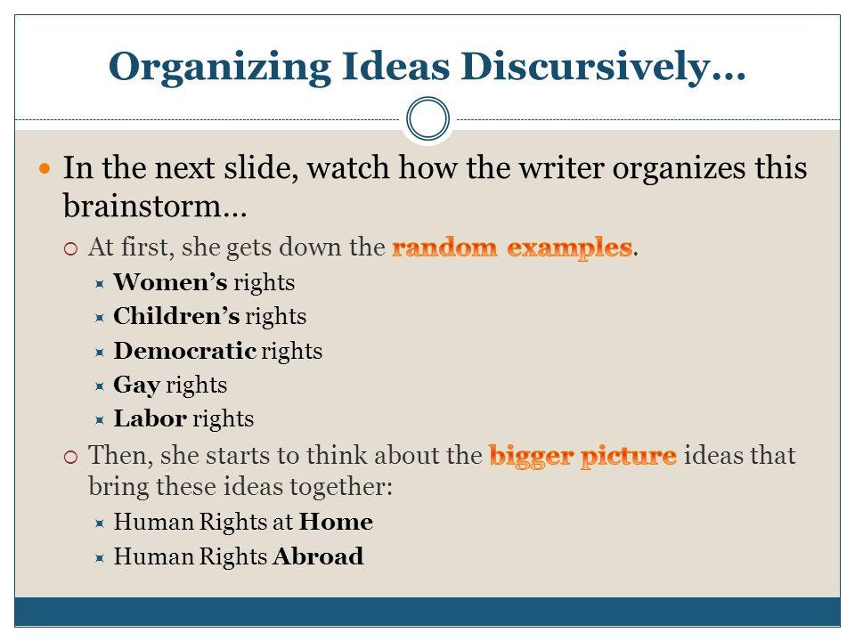 Organizing Ideas Discursively…