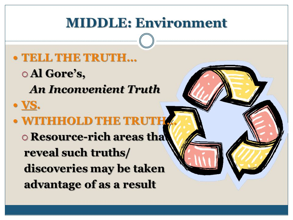 MIDDLE: Environment TELL THE TRUTH… Al Gore's, An Inconvenient Truth