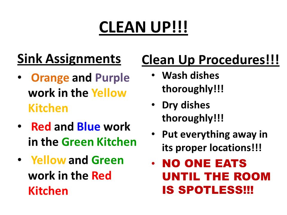 CLEAN UP!!! Clean Up Procedures!!! Sink Assignments
