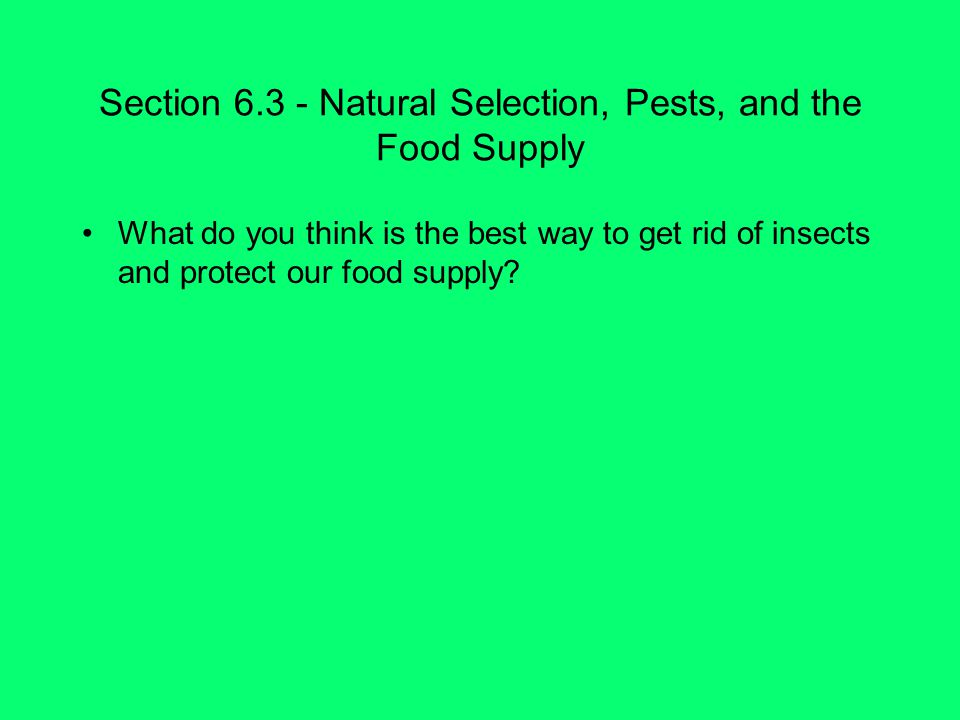 Section 6.3 - Natural Selection, Pests, and the Food Supply