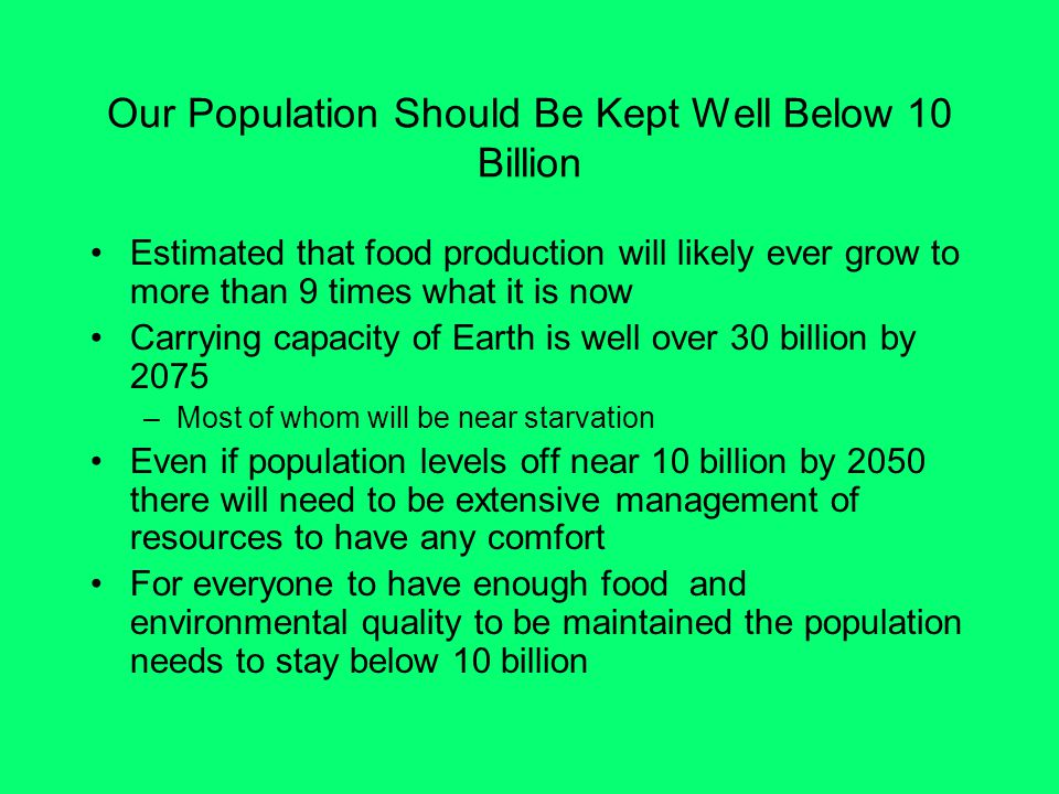 Our Population Should Be Kept Well Below 10 Billion