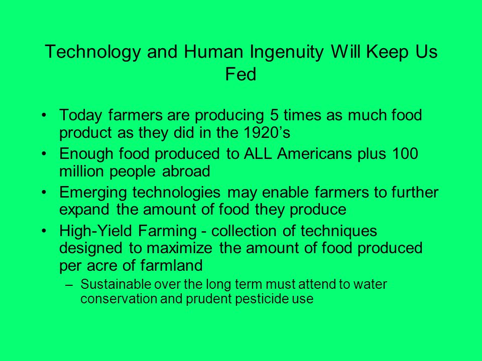 Technology and Human Ingenuity Will Keep Us Fed