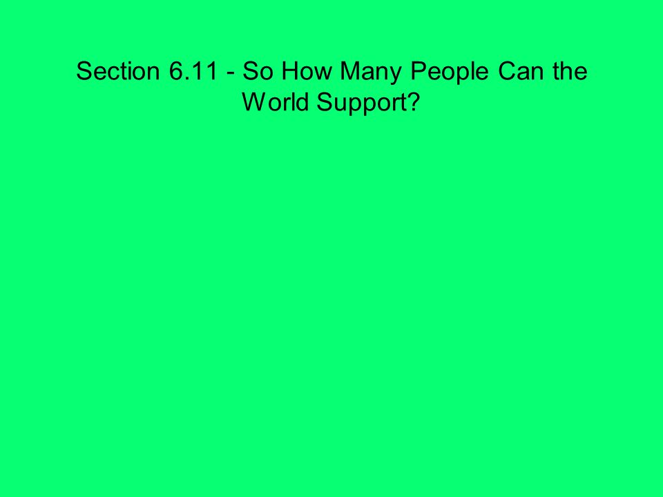Section So How Many People Can the World Support
