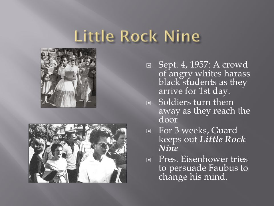 Little Rock Nine Sept. 4, 1957: A crowd of angry whites harass black students as they arrive for 1st day.