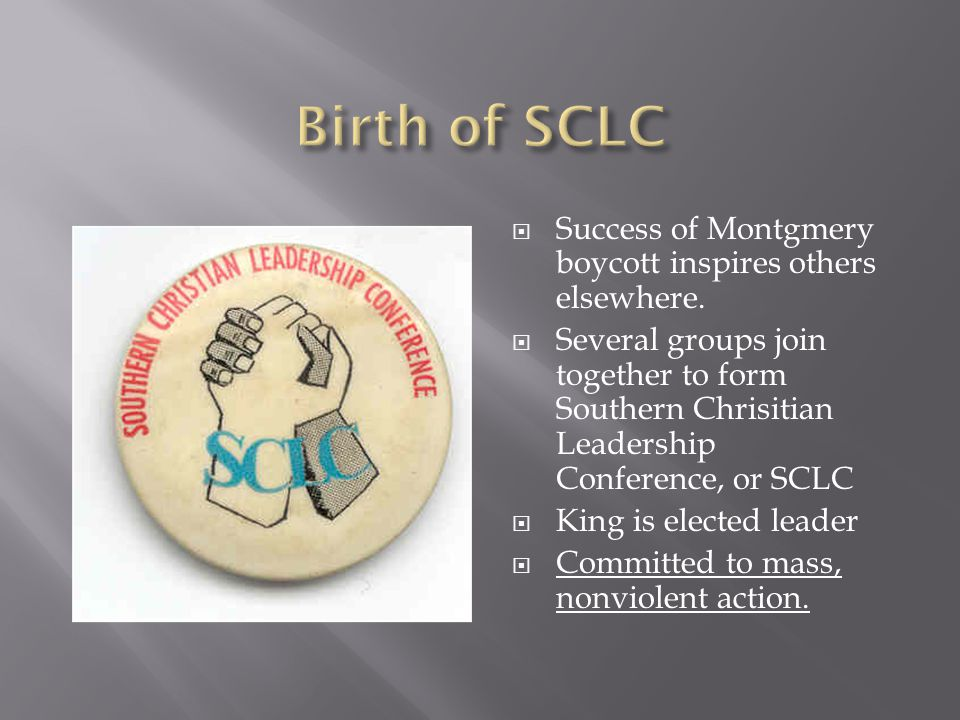 Birth of SCLC Success of Montgmery boycott inspires others elsewhere.