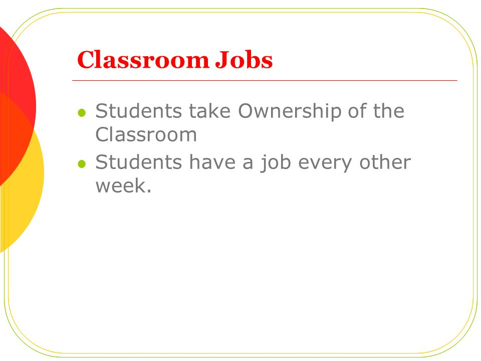 Classroom Jobs Students take Ownership of the Classroom