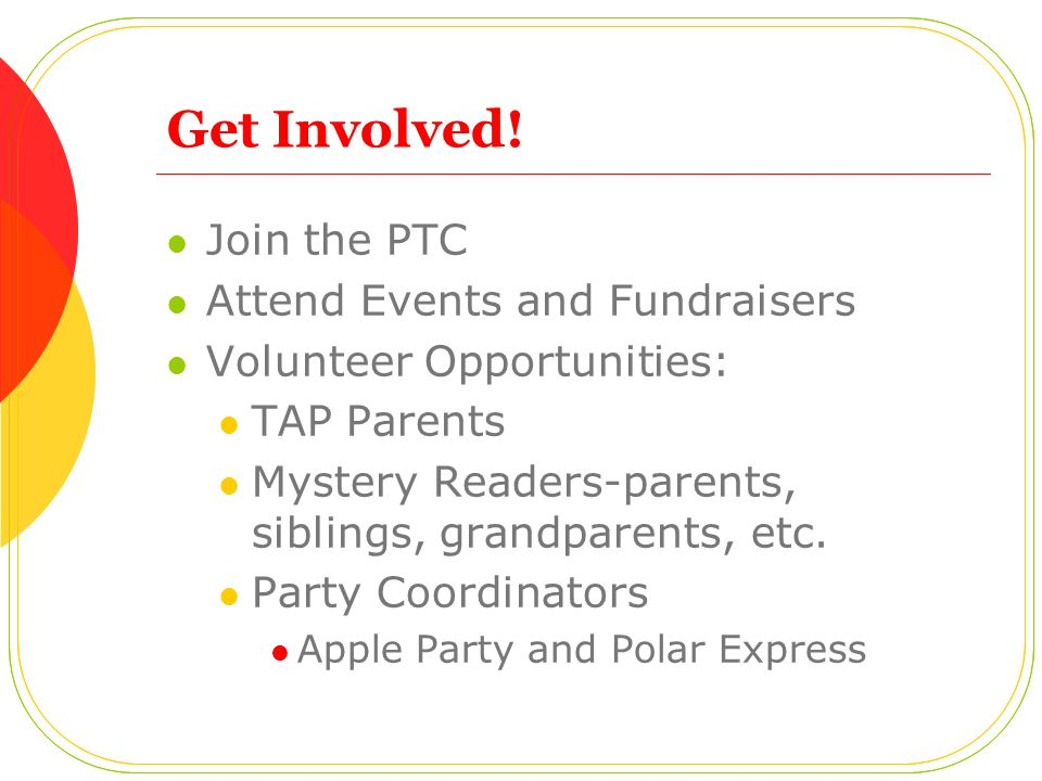 Get Involved! Join the PTC Attend Events and Fundraisers