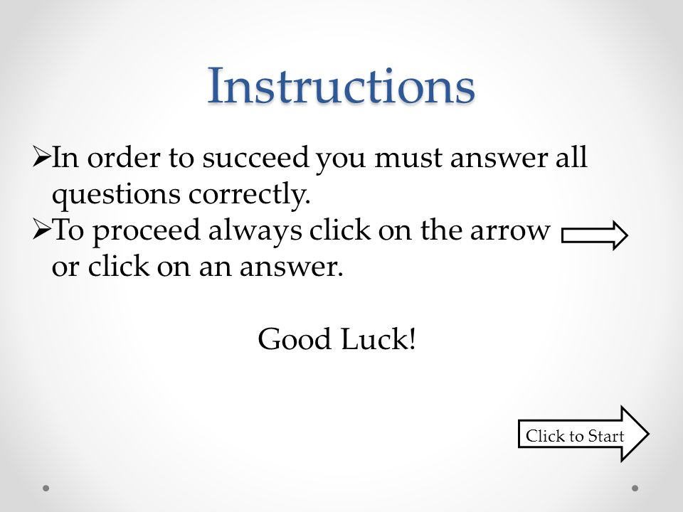 Instructions In order to succeed you must answer all questions correctly.