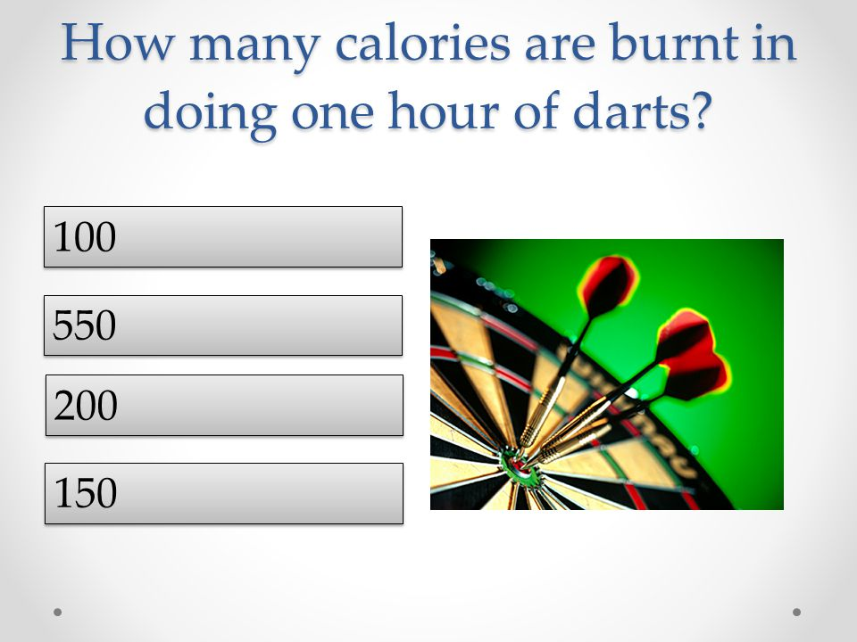 How many calories are burnt in doing one hour of darts