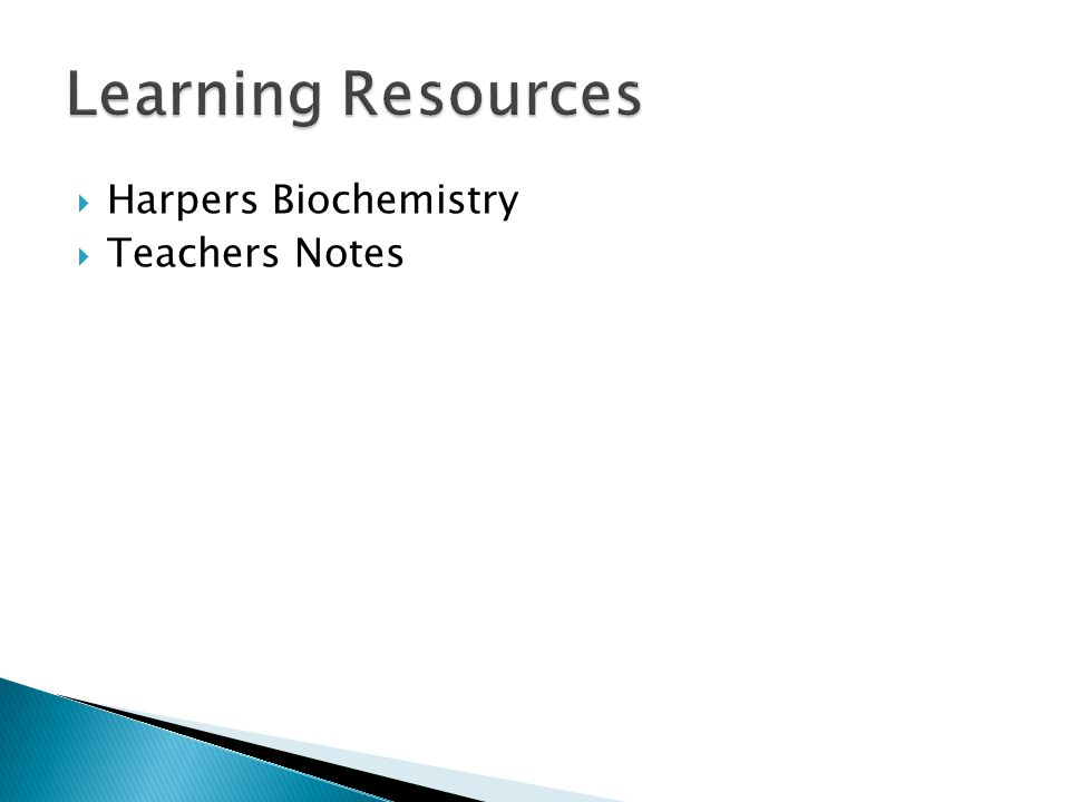 Learning Resources Harpers Biochemistry Teachers Notes