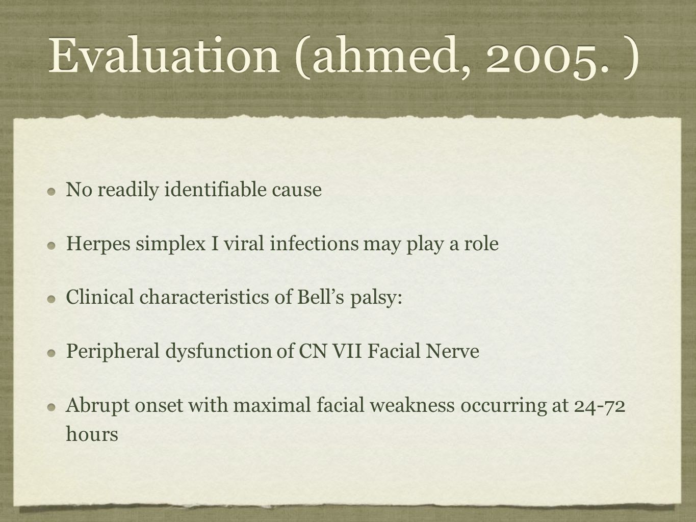 Evaluation (ahmed, 2005. ) No readily identifiable cause