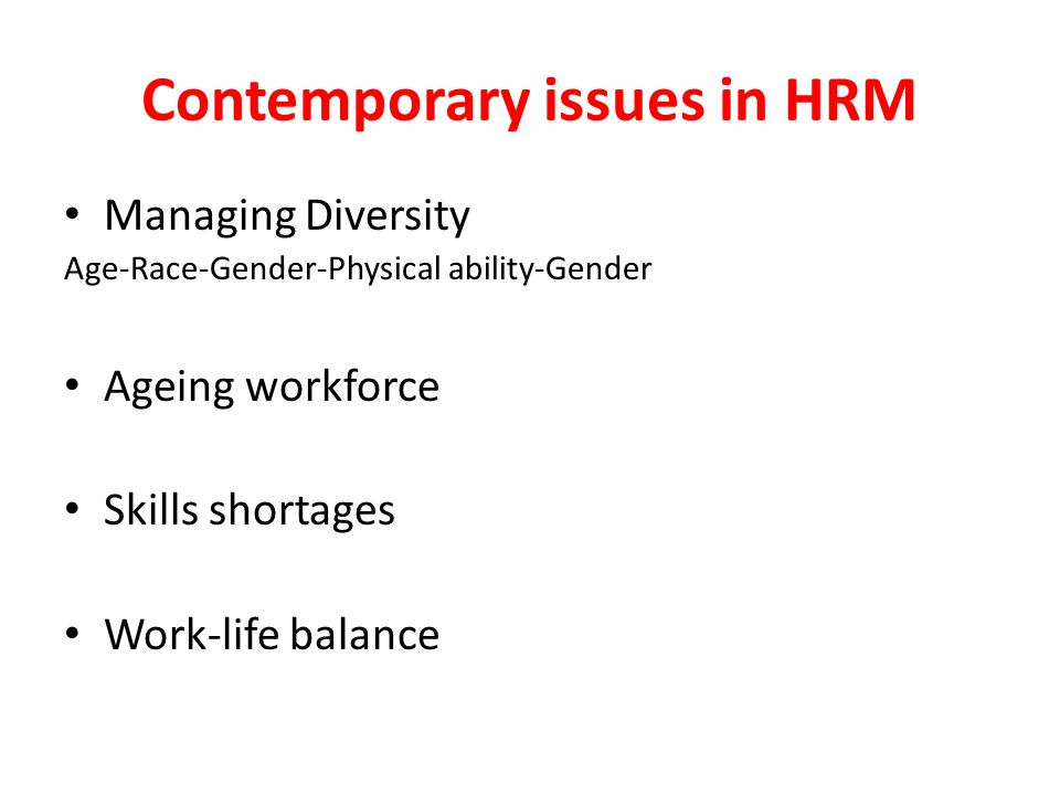 Contemporary issues in HRM