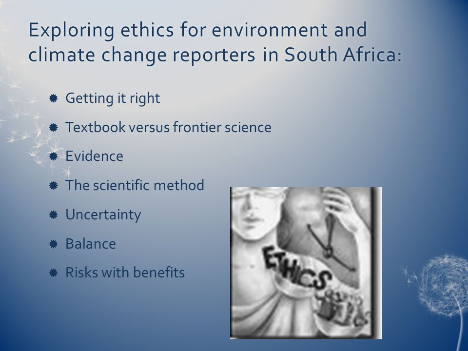 Exploring ethics for environment and climate change reporters in South Africa: