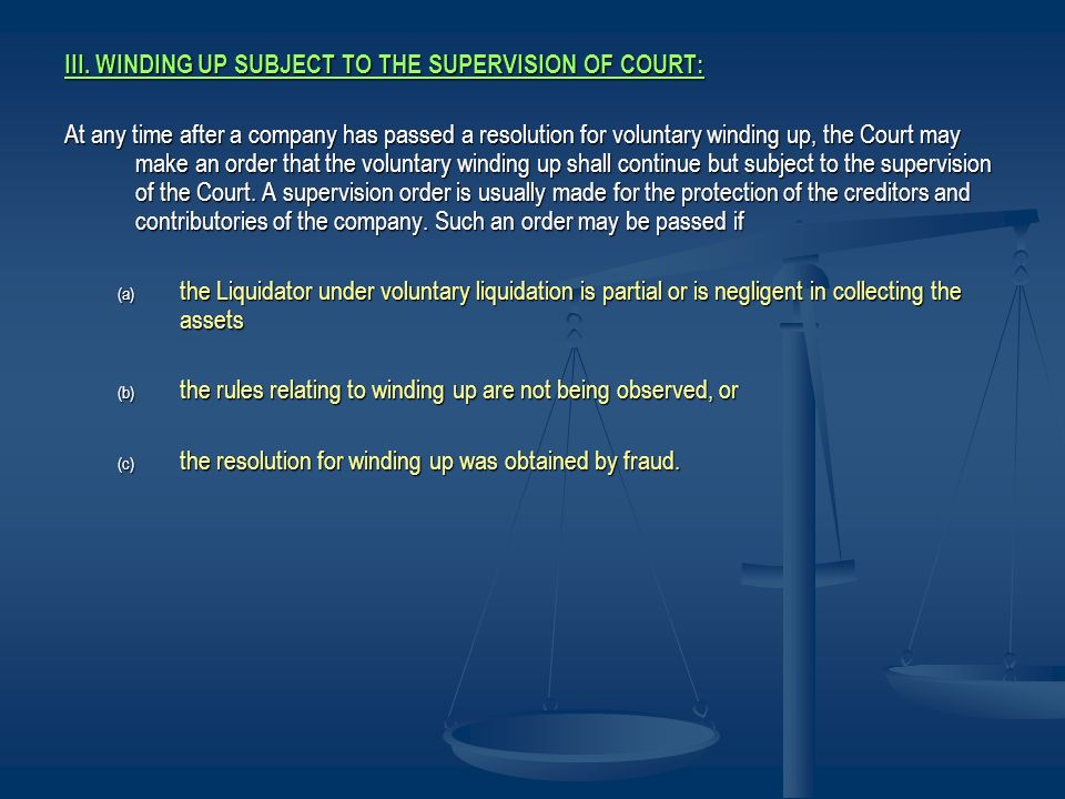 III. WINDING UP SUBJECT TO THE SUPERVISION OF COURT: