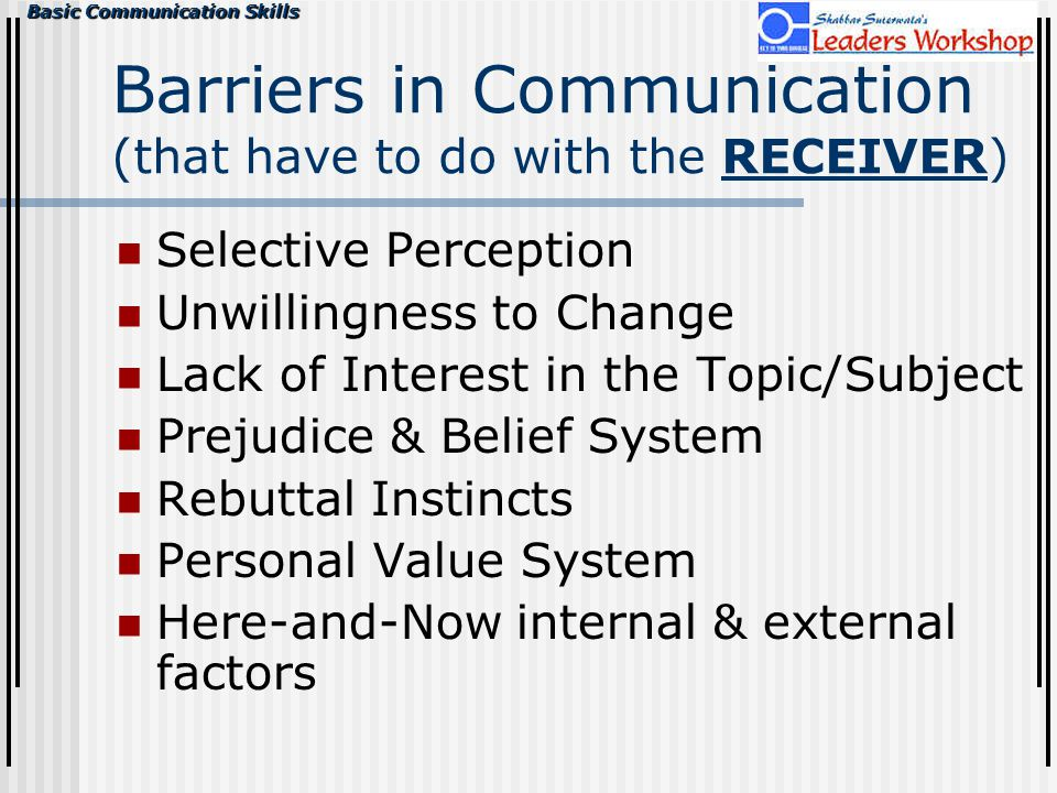 Barriers in Communication (that have to do with the RECEIVER)